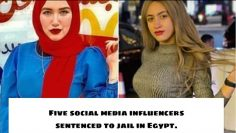 Exclusive today.| Five social media influencers sentenced to jail in Egypt over 'indecent' videos.